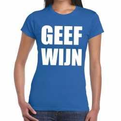 Toppers geef wijn tekst t shirt blauw dames